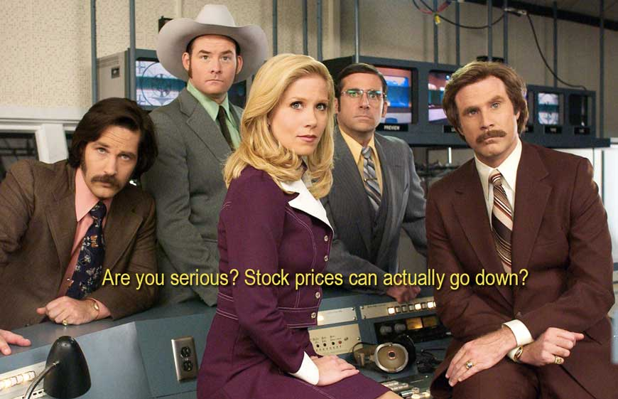 """""""Are you serious? Stock prices can actually go down?"""""""